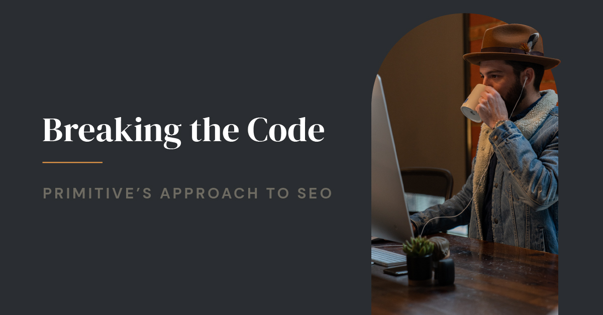 Breaking the Code: Primitive's Approach to SEO